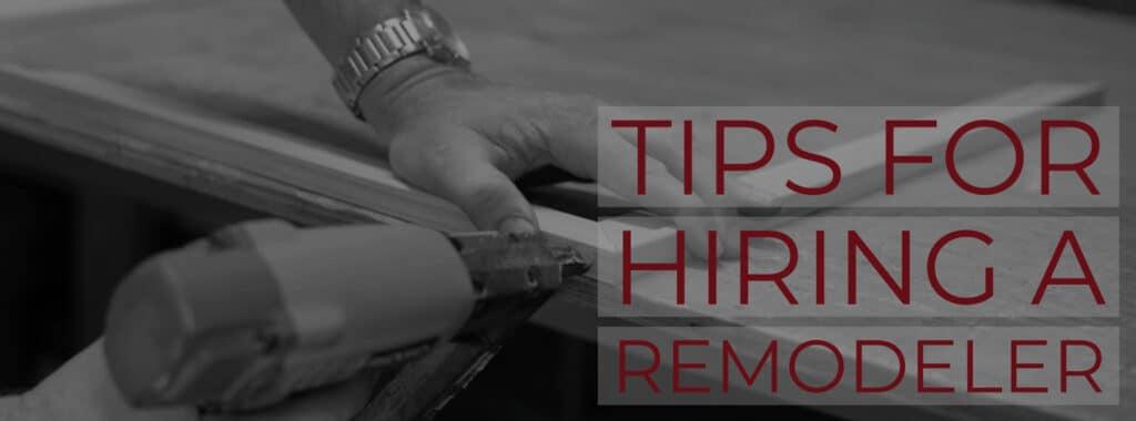 8 Tips for Hiring a Remodeler